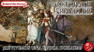 🔴 OCTOPATH TRAVELER ¡¡EN DIRECTO!! ¡Revivimos una ÉPOCA DORADA!