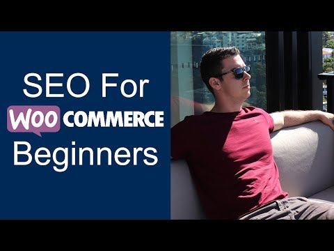 The Ultimate WooCommerce SEO Guide For Beginners 2018 Edition