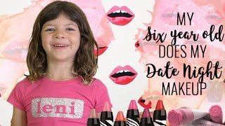 My Six Year Old Does My Date Night Makeup
