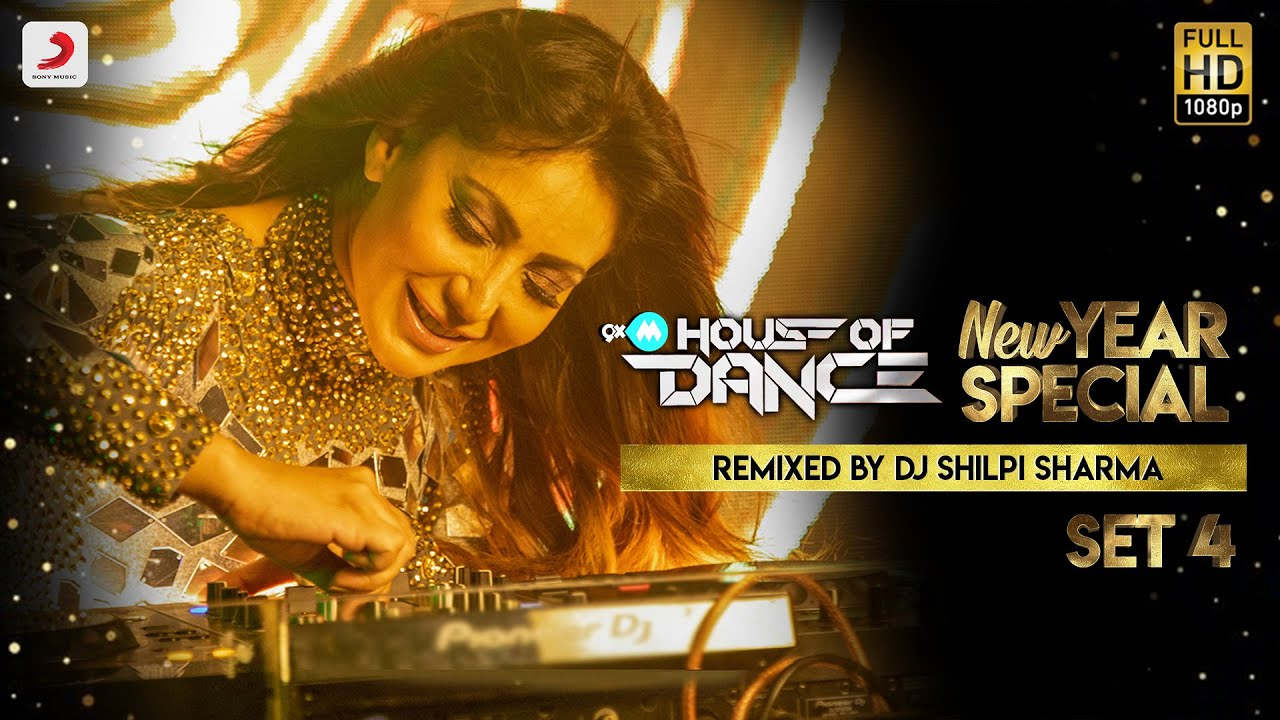 9XM House Of Dance – New Year Special - DJ Shilpi Sharma - Set 4