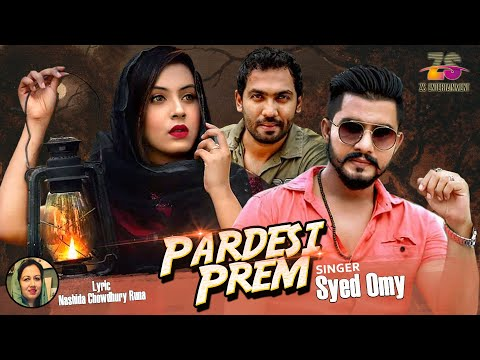 Pardesi Prem | Syed Omy | Tanveer Shehzad | Anindita Mimi | Official Video | New Bangla Song 2019