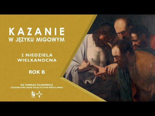 KAZANIE 2 niedziela Wielkanocna. Rok B