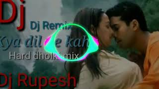 Kya dil ne kaha (Hard dholki mix) DJ Rupesh Aligarh
