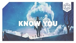 Jake Léon - Know You [OUT NOW]