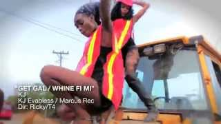KJ - GET GAL / WHINE FI MI - OFFICIAL MUSIC VIDEO - EVER BLESS / MARCUS REC