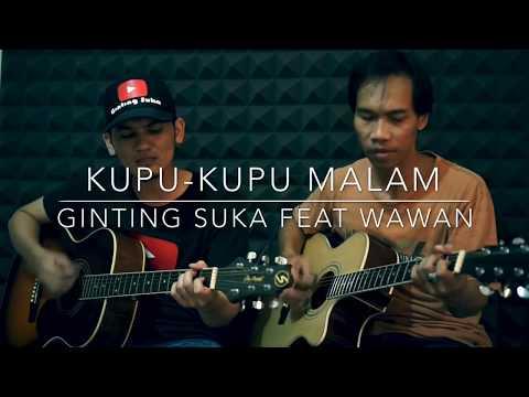 Peterpan KUPU - KUPU MALAM Cover (Ginting Suka Feat Wawan)