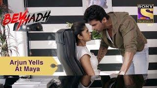 Your Favorite Character   Arjun Yells At Maya   Beyhadh