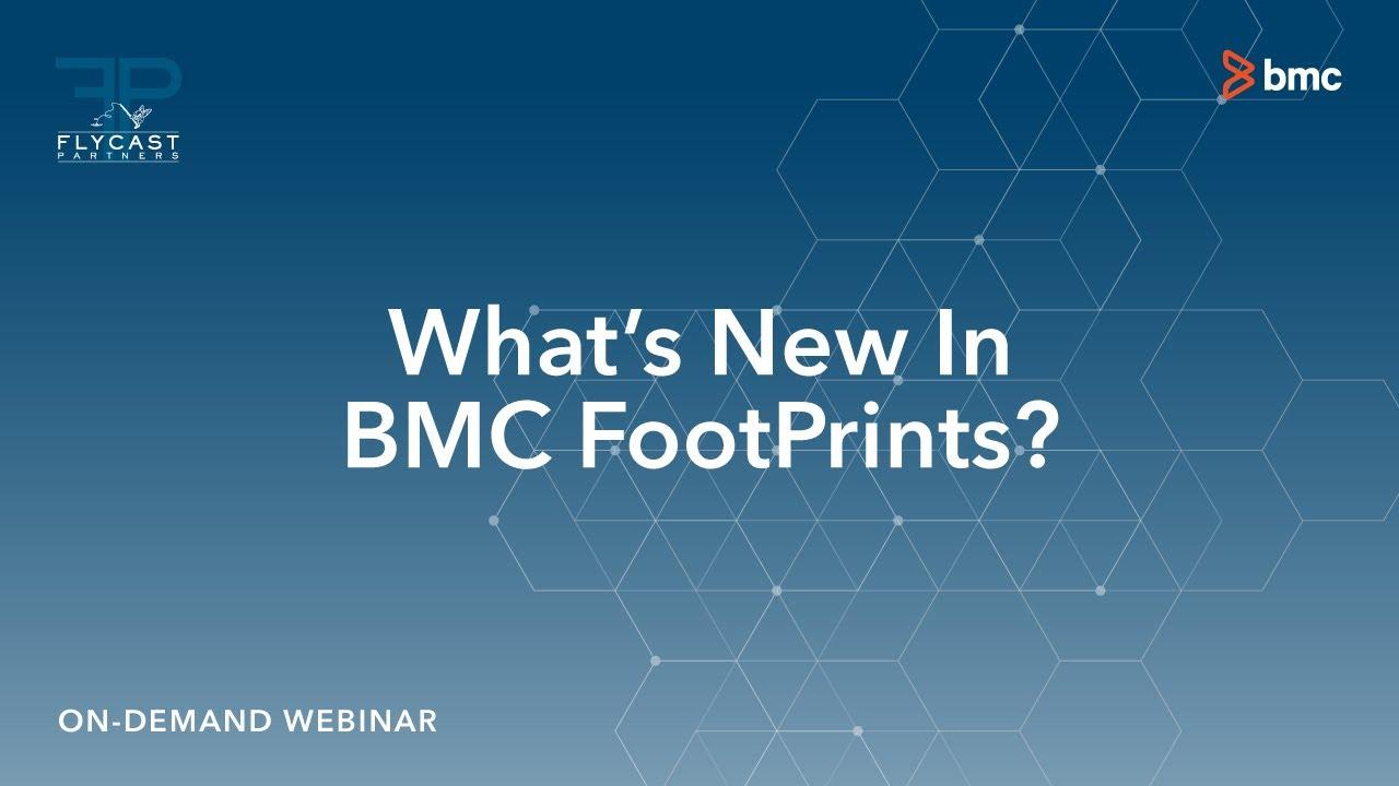 Whats New In BMC FootPrints YouTube - Footprints help desk software