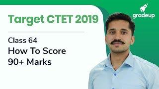 Target CTET 2019 | Class 64 | How To Score 90+ Marks in CTET Exam