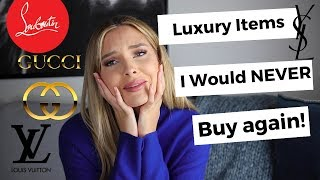 Brands I'll NEVER buy! 5 luxury purchases I regret, s don't waste your money!
