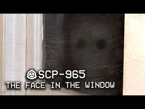 SCP-965 - The Face In The Window 💀 : Object Class - Euclid : Cognitohazard SCP