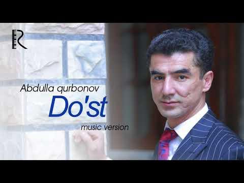 Abdulla Qurbonov - Do'st
