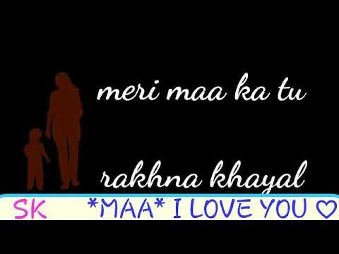 Sun Mere Khuda Mai Rahu Chahe Na Meri Maa Ka Tu Rakhna Khyal. ||Whatsapp Status||