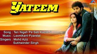 Yateem : Teri Nigah Pe Sab Kuchh- 1 Full Audio Song | Sunny Deol, Farah |