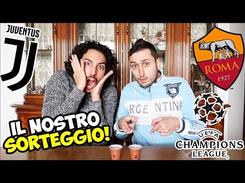 I nostri SORTEGGI di CHAMPIONS LEAGUE! [AS ROMA - JUVENTUS]