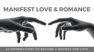 Become a magnet for Love   I AM Affirmations for Love & Relationships   Manifest & Attract Love