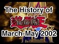 The History of Yu-Gi-Oh: March-May 2002