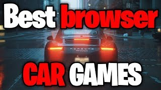 Top 10 Browser Car Games Of 2018!