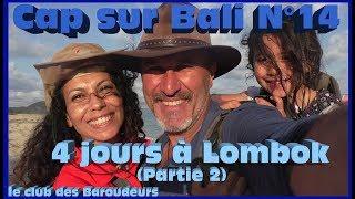 Guide De Voyage BALI 2019: Cap Sur LOMBOK (Partie 2).