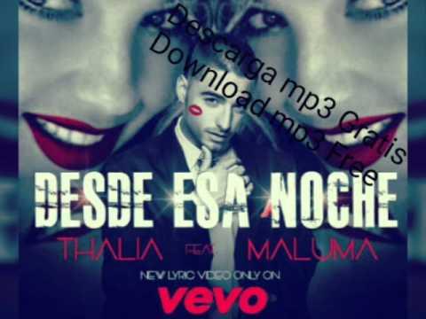 Desde Esa Noche - Thalia Feat Maluma (Descarga Mp3 Gratis Download Free Mp3)