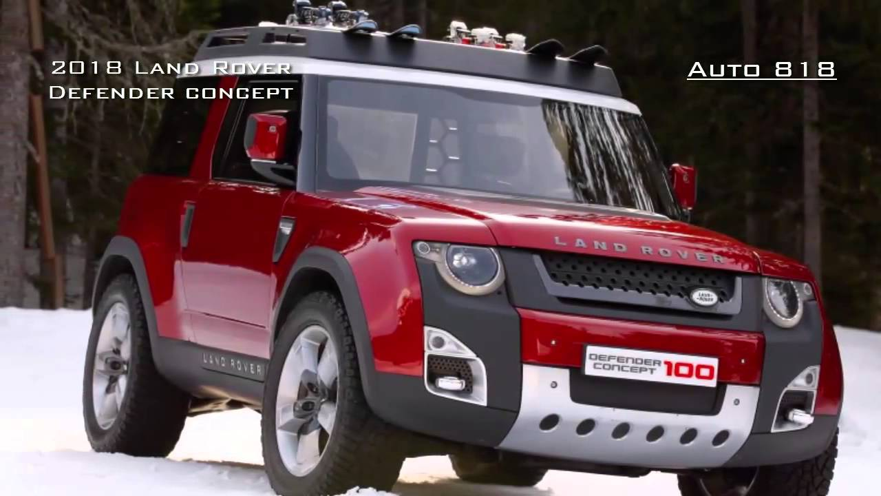 2018 New Land Rover Defender Concept Youtube