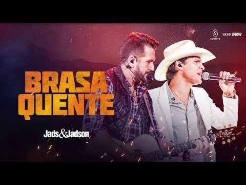 Jads e Jadson - BRASA QUENTE - (DVD BALADA BRUTA)
