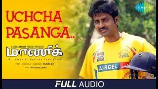 Uchcha Pasanga Audio | Maaniik | MaKaPa Anand | Dharan Kumar | Mirchi Vijay | Martyn | Yogi Babu