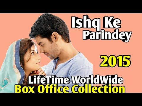 ISHQ KE PARINDEY 2015 Movie LifeTime WorldWide Box Office Collection Cast Rating