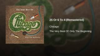 25 Or 6 To 4 (Remastered)