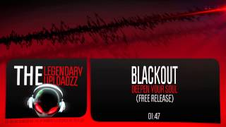 Blackout - Deepen Your Soul [HQ + HD FREE RELEASE]