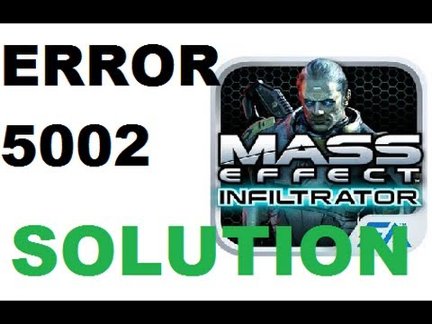 SOLUTION: MASS EFFECT INFILTRATOR ERROR 5002 (Nexus 7)