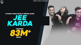 JEE KARDA | G KHAN | KHAN SAAB | GARRY SANDHU | OFFICIAL VIDEO | FRESH MEDIA RECORDS