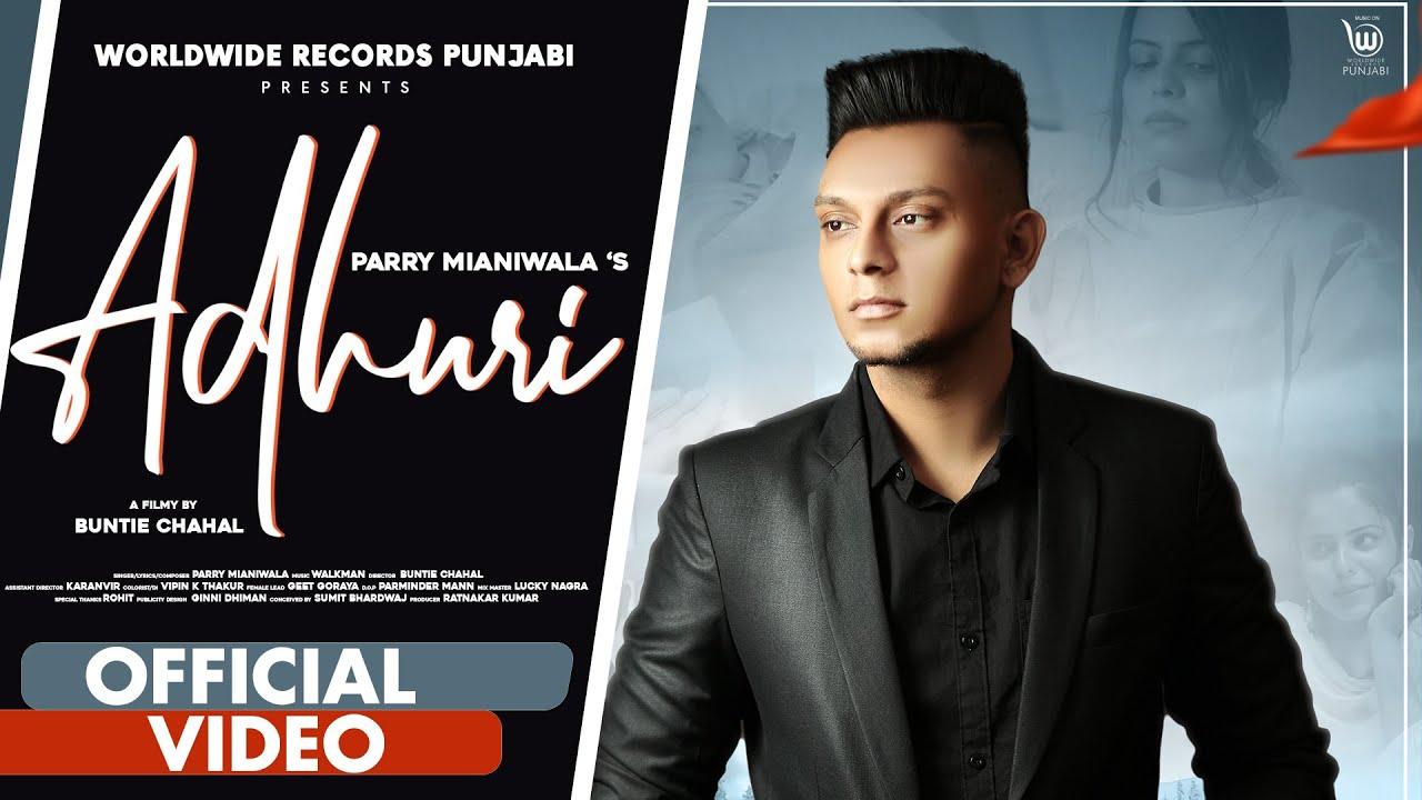 Download ADHURI (OFFICIAL VIDEO) BY PARRY MIANIWALA feat. GEET GORAYA | WALKMAN | LATEST PUNJABI SONG 2021