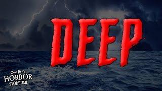 """Deep"" Creepypasta 💀 Otis Jiry's Horror Storytime"
