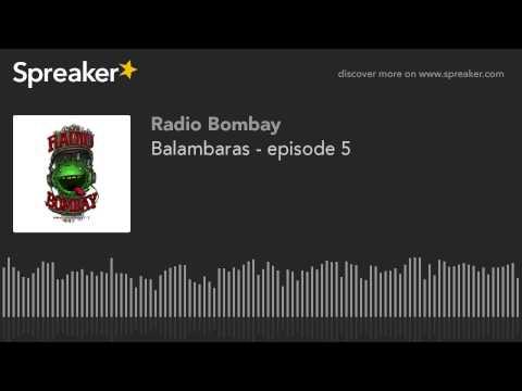 Balambaras - episode 5