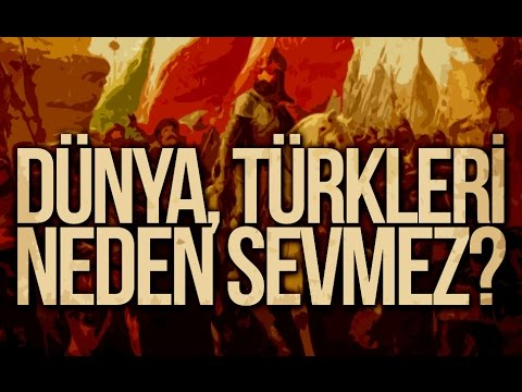 Dünya Türkleri Neden Sevmez Youtube