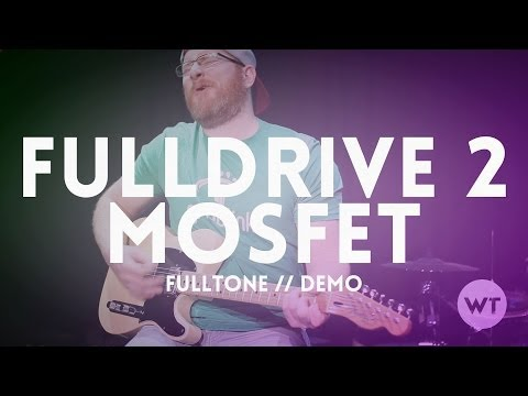 Fulldrive 2 Mosfet By Fulltone (Overdrive And Boost) - Pedal Demo