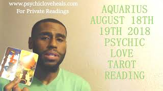 """AQUARIUS """"THEY MAY MISS OUT BECAUSE OF EXTREME ANGER"""" LOVE TAROT AUG 18TH - 19TH 2018"""