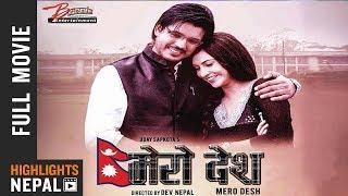 New Nepali Full Movie 2018 - MERO DESH | Aayush Rijal | Nisha Adhikari | Prajwol Giri | Nir Shah