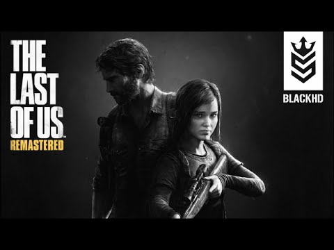 THE LAST OF US REMASTERED - PS4 trailer BlackHD Games - YouTube