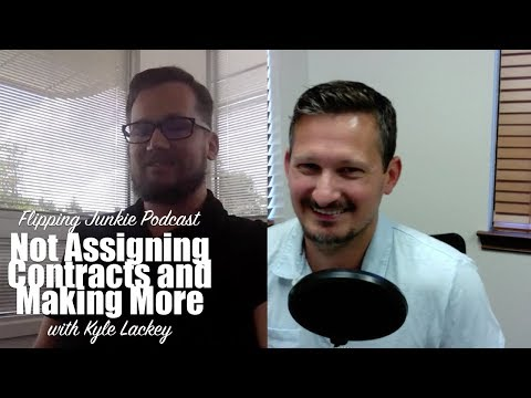 Not Assigning Real Estate Contracts & Making More: Flipping Junkie Podcast (episode 89)