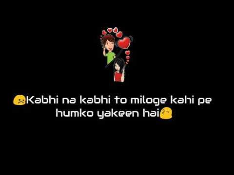Teri zindagi meri zindagi hai ( kabhi na kabhi tum milo ge) || whatsapp status video