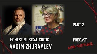 VADIM ZHURAVLEV / ВАДИМ ЖУРАВЛЕВ / PODCAST / SWITZERLAND 🇨🇭 Part 2