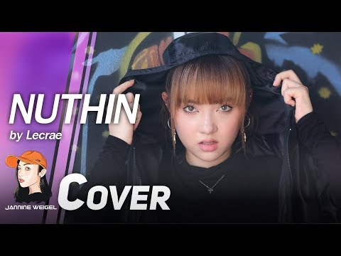 Lecrae - Nuthin cover by Jannine Weigel