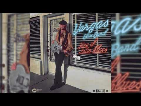 Vargas Blues Band - The King of the Latin Blues (Audio Oficial)