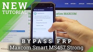 How to Bypass Google Verification in Maxcom Smart MS457 Strong