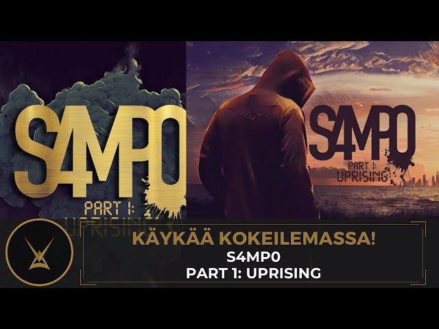 Käykää kokeilemassa! S4MP0 Part 1 - Uprising