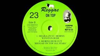 "10""Winston Rose/Reggae On Top All Stars - Shaka Zulu Horns/Horns Dub Cut"