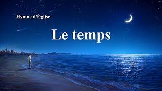 Musique chrétienne « Le temps » louange et adoration en français