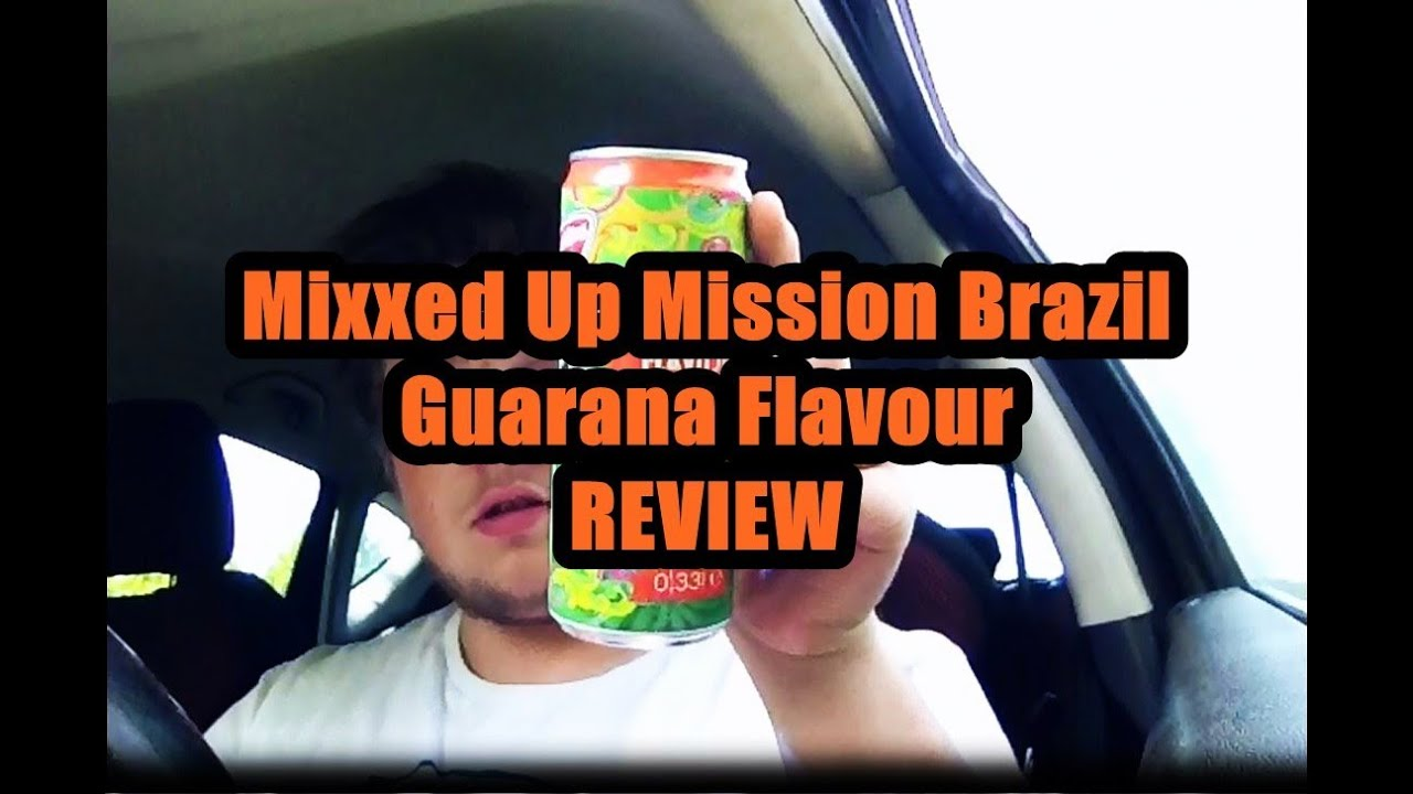 Mixxed Up Mission Brasil Guarana Flavour  - Review & Mixxed Up Mission Brasil Guarana Flavour